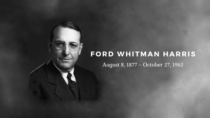 Ford Whitman Harris, Father of the EOQ Model